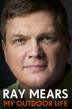 Ray Mears My Outdoor Life an Autobiography Paperback